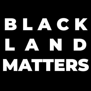 Black Land Matters